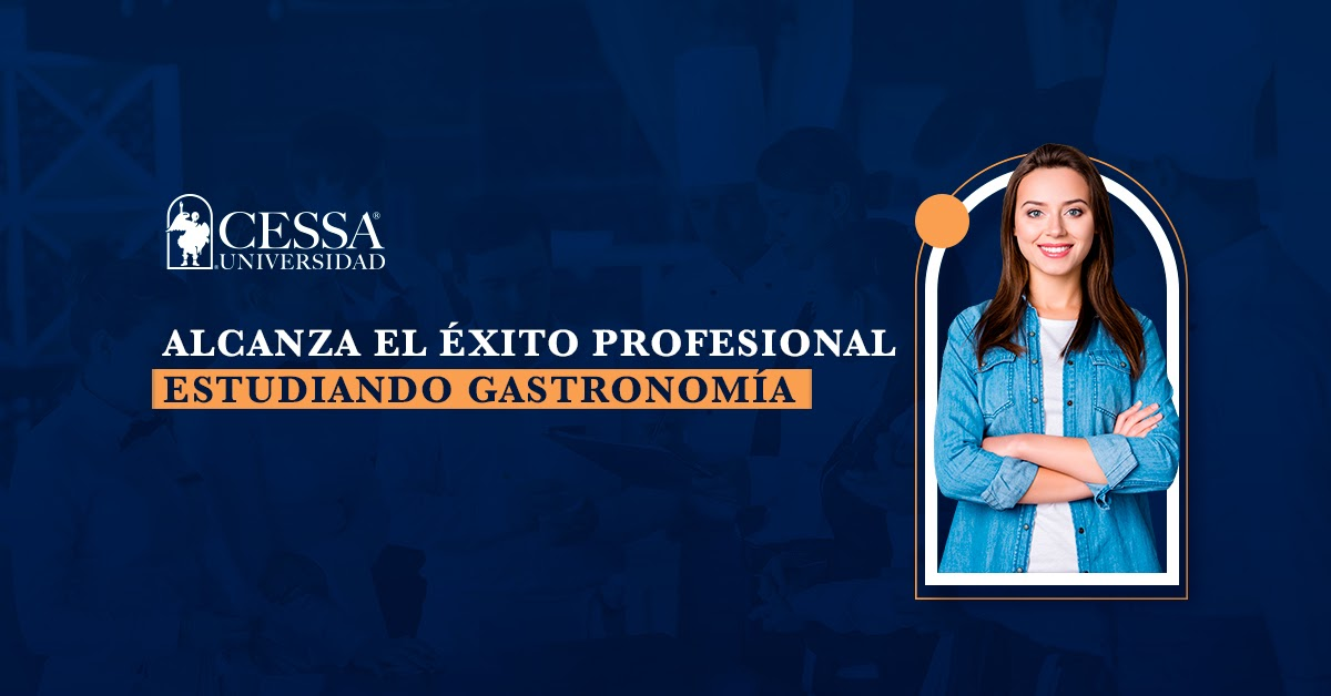 Estudiar gastronomía empleabilidad - CESSA Universidad