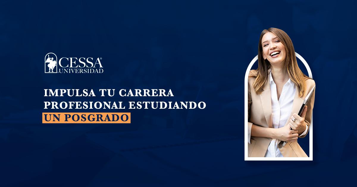 Estudiar un Posgrado en CESSA Universidad